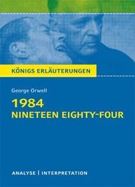 1984 - Nineteen Eighty-Four von George Orwell. Textanalyse und Interpretation mit ausführlicher Inhaltsangabe und Abituraufgaben mit Lösungen. - copertina