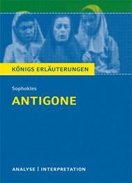Antigone von Sophokles. Textanalyse und Interpretation mit ausführlicher Inhaltsangabe und Abituraufgaben mit Lösungen. - copertina