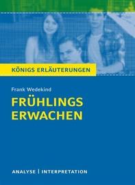 Frühlings Erwachen von Frank Wedekind. Textanalyse und Interpretation mit ausführlicher Inhaltsangabe und Abituraufgaben mit Lösungen. - Librerie.coop