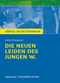 Die neuen Leiden des jungen W. von Ulrich Plenzdorf. Textanalyse und Interpretation mit ausführlicher Inhaltsangabe und Abituraufgaben mit Lösungen. - Librerie.coop