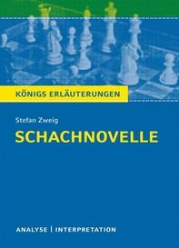 Schachnovelle von Stefan Zweig. Textanalyse und Interpretation mit ausführlicher Inhaltsangabe und Abituraufgaben mit Lösungen. - Librerie.coop