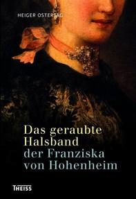 Das geraubte Halsband der Franziska von Hohenheim - Librerie.coop