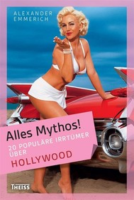 Alles Mythos! 20 populäre Irrtümer über Hollywood - copertina