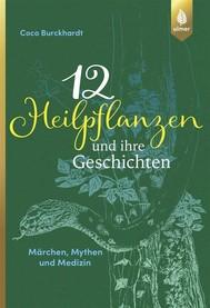 12 Heilpflanzen und ihre Geschichten - copertina