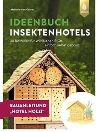 Insektenhotel-Bauanleitung Hotel Holzi - Librerie.coop