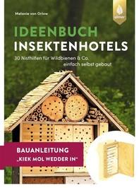 Insektenhotel-Bauanleitung Kiek mol wedder in - Librerie.coop