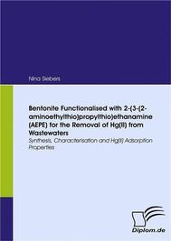 Bentonite Functionalised with 2-(3-(2-aminoethylthio)propylthio)ethanamine (AEPE) for the Removal of Hg(II) from Wastewaters - copertina