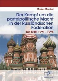 Der Kampf um die parteipolitische Macht in der Russländischen Föderation - copertina