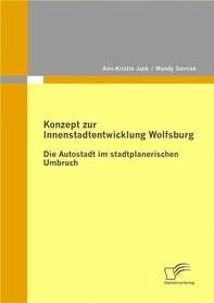 Konzept zur Innenstadtentwicklung Wolfsburg - Librerie.coop