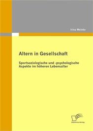 Altern in Gesellschaft: Sportsoziologische und -psychologische Aspekte im höheren Lebensalter - copertina