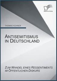 Antisemitismus in Deutschland: Zum Wandel eines Ressentiments im öffentlichen Diskurs - copertina
