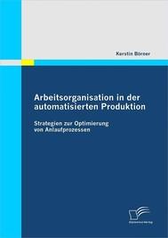 Arbeitsorganisation in der automatisierten Produktion - copertina