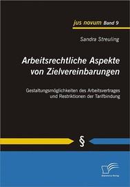 Arbeitsrechtliche Aspekte von Zielvereinbarungen: Gestaltungsmöglichkeiten des Arbeitsvertrages und Restriktionen der Tarifbindung - copertina