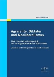 Agrarelite, Diktatur und Neoliberalismus: 100 Jahre Wirtschaftspolitik bis zur Argentinien-Krise 2001/2002 - copertina