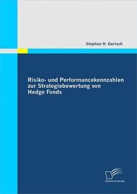 Risiko- und Performancekennzahlen zur Strategiebewertung von Hedge Fonds - Librerie.coop