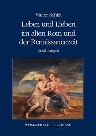 Leben und Lieben im alten Rom und der Renaissancezeit - Librerie.coop