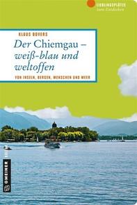 Der Chiemgau - weiß-blau und weltoffen - Librerie.coop