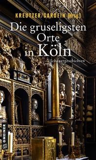 Die gruseligsten Orte in Köln - Librerie.coop