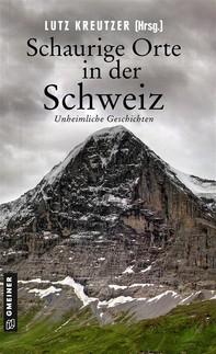 Schaurige Orte in der Schweiz - Librerie.coop