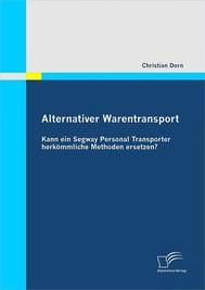 Alternativer Warentransport: Kann ein Segway Personal Transporter herkömmliche Methoden ersetzen? - copertina