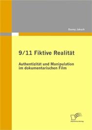 9/11 Fiktive Realität: Authentizität und Manipulation im dokumentarischen Film - copertina