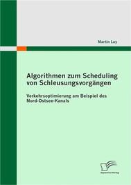 Algorithmen zum Scheduling von Schleusungsvorgängen: Verkehrsoptimierung am Beispiel des Nord-Ostsee-Kanals - copertina