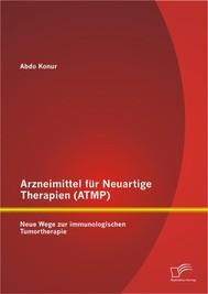 Arzneimittel für Neuartige Therapien (ATMP): Neue Wege zur immunologischen Tumortherapie - copertina