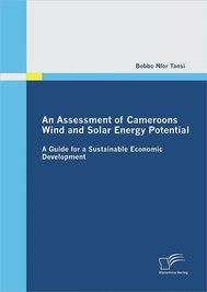 An Assessment of Cameroons Wind and Solar Energy Potential: A Guide for a Sustainable Economic Development - copertina