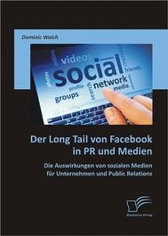 Der Long Tail von Facebook in PR und Medien: Die Auswirkungen von sozialen Medien für Unternehmen und Public Relations - copertina