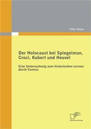 Der Holocaust bei Spiegelman, Croci, Kubert und Heuvel:  Eine Untersuchung zum historischen Lernen durch Comics - copertina