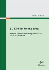 3D-Kino im Wohnzimmer: Analyse einer Unterhaltungs-Revolution durch Stereoskopie - copertina