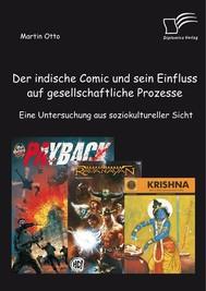 Der indische Comic und sein Einfluss auf gesellschaftliche Prozesse: Eine Untersuchung aus soziokultureller Sicht - copertina