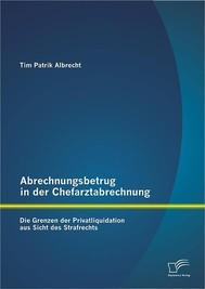 Abrechnungsbetrug in der Chefarztabrechnung: Die Grenzen der Privatliquidation aus Sicht des Strafrechts - copertina