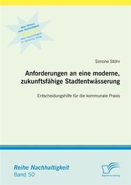 Anforderungen an eine moderne, zukunftsfähige Stadtentwässerung: Entscheidungshilfe für die kommunale Praxis - copertina