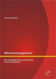Alternsmanagement: Die zukünftige Herausforderung in der Arbeitswelt - copertina