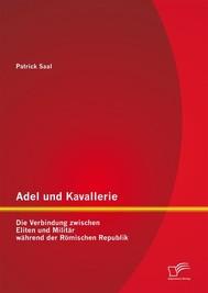 Adel und Kavallerie: Die Verbindung zwischen Eliten und Militär während der Römischen Republik - copertina