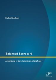 Balanced Scorecard: Anwendung in der stationären Altenpflege - copertina