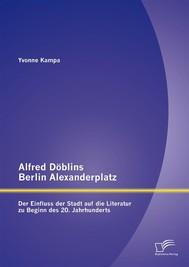 Alfred Döblins Berlin Alexanderplatz: Der Einfluss der Stadt auf die Literatur zu Beginn des 20. Jahrhunderts - copertina