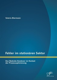 Fehler im stationären Sektor: Das Bedside-Handover im Kontext der Prozessoptimierung - copertina