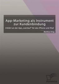 """App-Marketing als Instrument zur Kundenbindung: Erklärt an der App """"Leerlauf"""" für das iPhone und iPad - copertina"""
