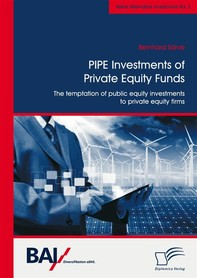PIPE Investments of Private Equity Funds: The temptation of public equity investments to private equity firms - Librerie.coop