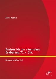 Amisos bis zur römischen Eroberung 71 v. Chr.: Samsun in alter Zeit - copertina