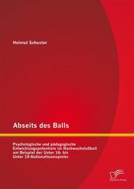 Abseits des Balls: Psychologische und pädagogische Entwicklungspotentiale im Nachwuchsfußball am Beispiel der Unter 16- bis Unter 19-Nationalteamspieler - copertina