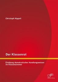 Der Klassenrat: Einübung demokratischer Handlungsweisen im Klassenzimmer - copertina