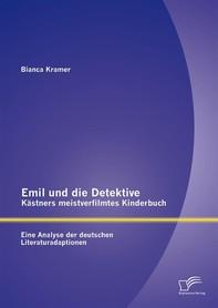 Emil und die Detektive - Kästners meistverfilmtes Kinderbuch: Eine Analyse der deutschen Literaturadaptionen - Librerie.coop