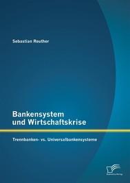 Bankensystem und Wirtschaftskrise: Trennbanken- vs. Universalbankensysteme - copertina