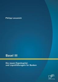 Basel III: Die neuen Eigenkapital- und Liquiditätsregeln für Banken - copertina