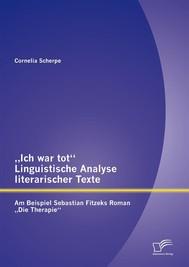 """""""Ich war tot"""": Linguistische Analyse literarischer Texte. Am Beispiel Sebastian Fitzeks Roman """"Die Therapie"""" - copertina"""