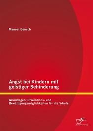 Angst bei Kindern mit geistiger Behinderung: Grundlagen, Präventions- und Bewältigungsmöglichkeiten für die Schule - copertina