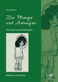 Der Manga- und Animefan: Vorurteil und Wirklichkeit - Gestern und heute - copertina